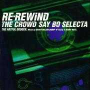 Coverafbeelding The Artful Dodger - Re-Rewind The Crowd Say bo selecta