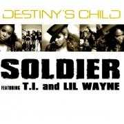 Coverafbeelding Destiny's Child featuring T.I. and Lil Wayne - Soldier