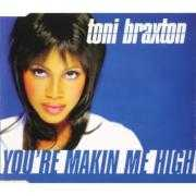Coverafbeelding Toni Braxton - You're Makin Me High