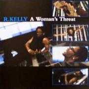 Coverafbeelding R. Kelly - A Woman's Threat/ Feelin' On Yo Booty
