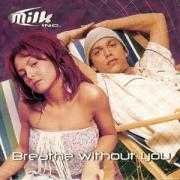 Coverafbeelding Milk Inc. - Breathe Without You