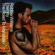 Coverafbeelding Robbie Williams - Eternity/ The Road To Mandalay