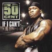 Coverafbeelding 50 Cent - If I Can't