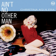 Informatie Top 40-hit Christina Aguilera - Ain't No Other Man