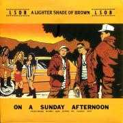 Coverafbeelding LSOB : A Lighter Shade Of Brown featuring Shiro and intro by Huggy Boy - On A Sunday Afternoon