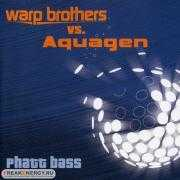 Coverafbeelding Warp Brothers vs. Aquagen - Phatt Bass