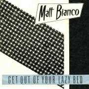 Details Matt Bianco - Get Out Of Your Lazy Bed