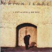 Coverafbeelding Bryan Ferry - I Put A Spell On You