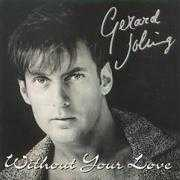 Coverafbeelding Gerard Joling - Without Your Love