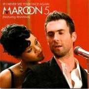 Informatie Top 40-hit Maroon 5 (featuring Rihanna) - If I never see your face again