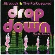 Coverafbeelding Afrojack & The Partysquad - Drop down (Do my dance)