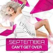 Coverafbeelding September ((SWE)) - can't get over [UK Radio Edit]