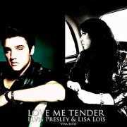 Coverafbeelding Elvis Presley & Lisa Lois - Love me tender 2010