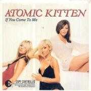 Coverafbeelding Atomic Kitten - If You Come To Me