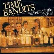 Informatie Top 40-hit Time Bandits - I'm Specialized In You
