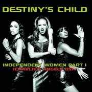 Coverafbeelding Destiny's Child - Independent Women Part I (Charlie's Angels OST)