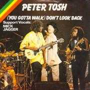 Coverafbeelding Peter Tosh - support vocals: Mick Jagger - (You Gotta Walk) Don't Look Back