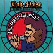 Details Holy Noise featuring The Global Insert Project - James Brown Is Still Alive!!