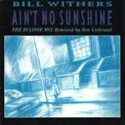 Coverafbeelding Bill Withers - Ain't No Sunshine - The Eclipse Mix - Remixed by Ben Liebrand