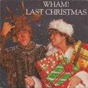 Coverafbeelding Wham! / George Michael & Andrew Ridgely - Last Christmas// Everything She Wants - Remix ((1984)) / Last Christmas ((1997))