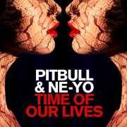 Coverafbeelding Pitbull & Ne-Yo - Time of our lives