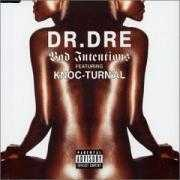 Coverafbeelding Dr. Dre featuring Knoc-Turn'al - Bad Intentions