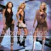Coverafbeelding Atomic Kitten - Be With You