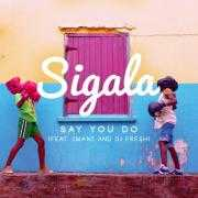 Coverafbeelding Sigala (feat. Imani and DJ Fresh) - Say you do