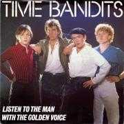 Informatie Top 40-hit Time Bandits - Listen To The Man With The Golden Voice