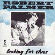Coverafbeelding Robert Palmer - Looking For Clues