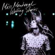 Coverafbeelding Miss Montreal - Writing stories