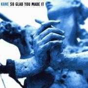 Details Kane - So Glad You Made It