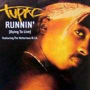Coverafbeelding Tupac featuring The Notorious B.I.G. - Runnin' (Dying To Live)