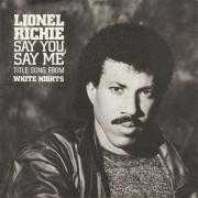 Details Lionel Richie - Say You, Say Me - Title Song From White Nights