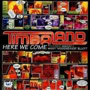 """Coverafbeelding Timbaland featuring Missy """"Misdemeanor"""" Elliot & Magoo - Here We Come"""