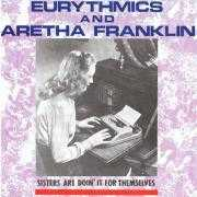 Coverafbeelding Eurythmics and Aretha Franklin - Sisters Are Doin' It For Themselves