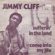Coverafbeelding Jimmy Cliff - Sufferin' In The Land/ Come Into My Life