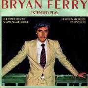 Coverafbeelding Bryan Ferry - Extended Play : The Price Of Love