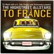 Coverafbeelding DJ Mark With A K, Felix Project and Anonymous present The Highstreet Allstars - To France