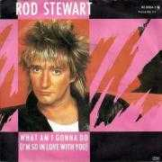 Coverafbeelding Rod Stewart - What Am I Gonna Do (I'm So In Love With You)