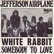 Coverafbeelding Jefferson Airplane - White Rabbit/ Somebody To Love