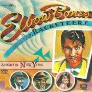 Details Elbow Bones and The Racketeers - A Night In New York