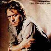 Coverafbeelding Robert Palmer - You Can Have It (Take My Heart)