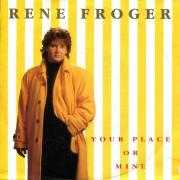 Coverafbeelding Rene Froger - Your Place Or Mine