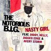 Coverafbeelding The Notorious B.I.G. feat. Diddy, Nelly, Jagged Edge & Avery Storm - Nasty Girl