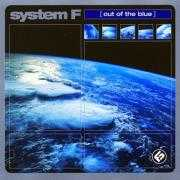 Details System-F - Out Of The Blue