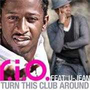 Coverafbeelding R.I.O. feat. U-Jean - Turn this club around