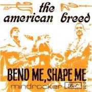 Coverafbeelding The American Breed - Bend Me, Shape Me