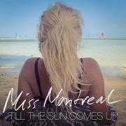 Coverafbeelding Miss Montreal - 'till The Sun Comes Up