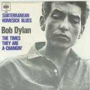 Coverafbeelding Bob Dylan - Subterranean Homesick Blues/ The Times They Are A-Changin'